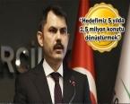 Murat Kurum: 590 bin konutun dönüşümünü sağladık!