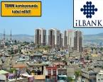 İLBANK'a kentsel dönüşüm yetkisi!