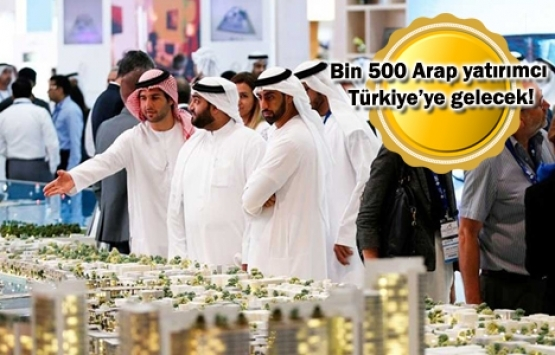 Araplar Türk gayrimenkul sektörü ile buluşacak!
