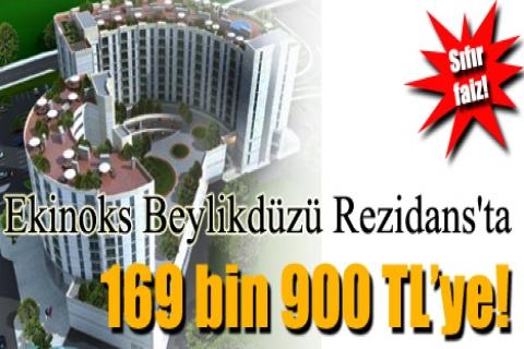 Ekinoks Beylikdüzü Rezidans'ta 169 bin 900 TL'ye sıfır faiz!