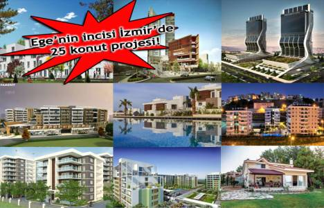 İzmir konut projeleri 2013! Fiyatlar 120 bin TL'den başlıyor!