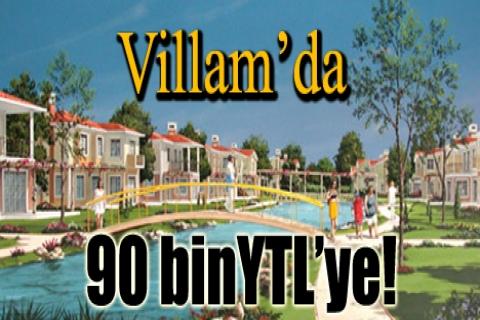 Villam'da 90 bin YTL'ye!