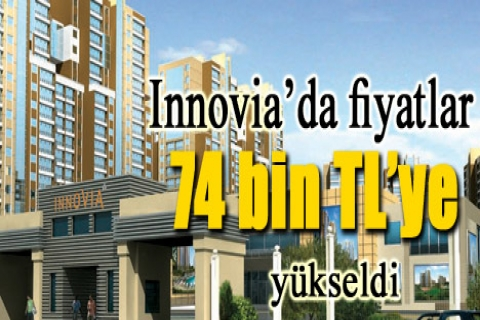 Innovia'da fiyatlar 74 bin TL'ye yükseldi
