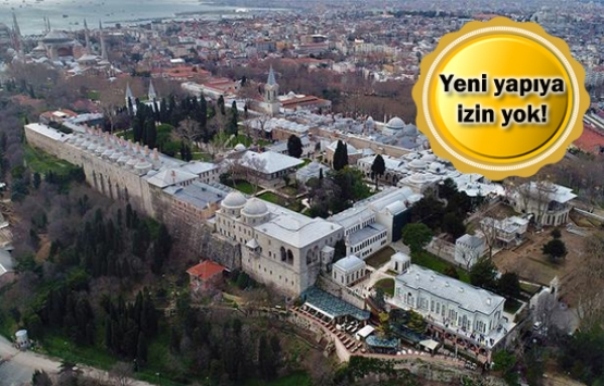 Topkapı Sarayı'nın imar kararı iptal edildi!