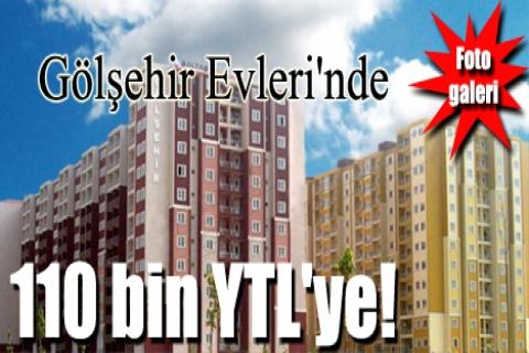 Gölşehir Evleri'nde 110 bin YTL'ye!
