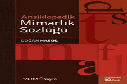 ``Ansiklopedik Mimarlık Sözlüğü``nün geliştirilmiş 10. baskısı yayımlandı