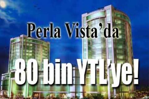 Perla Vista'da 80 bin dolara!