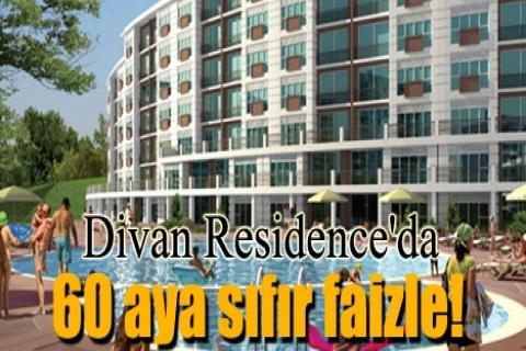 Divan Residence'dan 60 aya sıfır faizle!