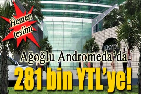 Ağoğlu Andromeda'da 281 bin YTL'ye!