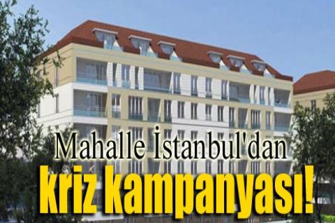 Mahalle İstanbul'dan kriz kampanyası