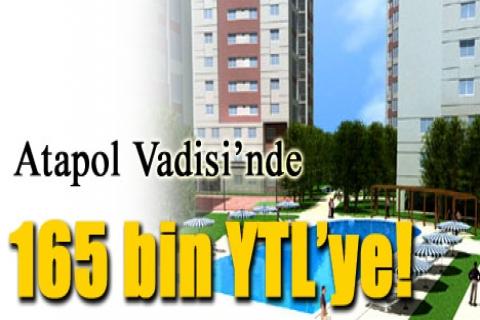 Atapol Vadisi'nde 165 bin YTL'ye!