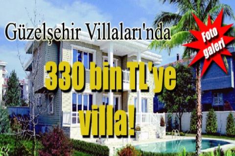 Güzelşehir Villaları'nda 330 bin TL'ye villa!