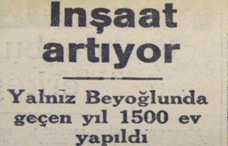1951 yılında Beyoğlu'nda 1.500 ev inşa edilmiş!