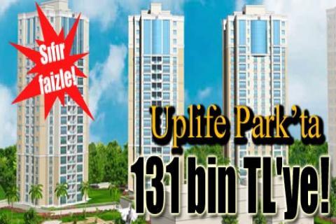 Uplife Park'ta 131 bin TL'ye! Sıfır faizle!