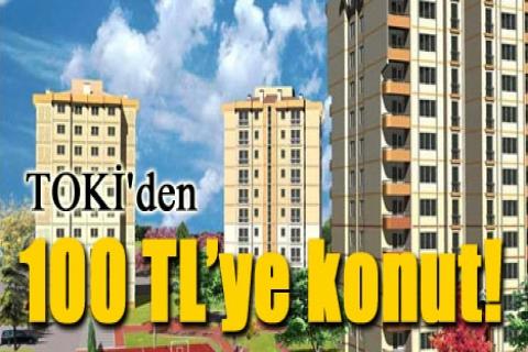 TOKİ'den 100 TL taksitle konut