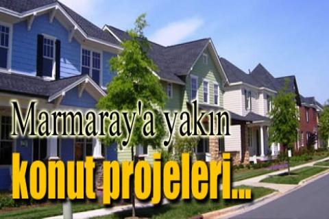 Marmaray'a yakın konut projeleri