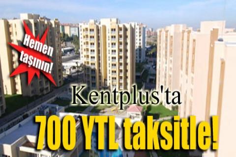 Kentplus'ta Rentpus! 700 YTL taksitle! Hemen taşının!