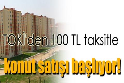 TOKİ'den 100 TL taksitle konut satışı başlıyor
