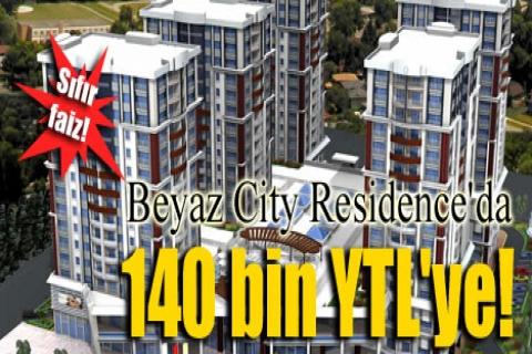 Beyaz City Residence'da 140 bin YTL'ye!