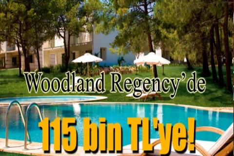 Woodland Regency'de 115 bin TL'ye