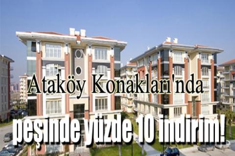Ataköy Konakları'nda peşinde yüzde 10 indirim!