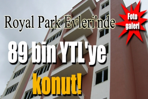 Royal Park Evleri'nde 99 bin YTL'ye!