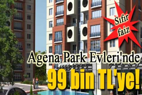 Agena Park Evleri'nde 99 bin TL'ye! Sıfır faizle!