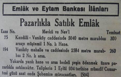 1934 yılında Vaniköy Caddesi'nde 5 dönüm arsa 300 lira teminat ile satılacakmış!