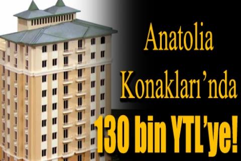 Anatolia Konakları'nda 130 bin YTL'ye!