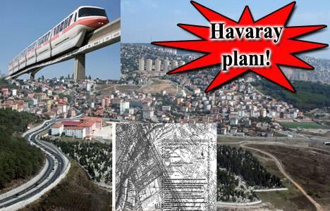 Maltepe Başıbüyük Havaray Projesi imar planı askıda!