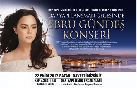 Dap İzmir'de yarın akşam Ebru Gündeş konseri!
