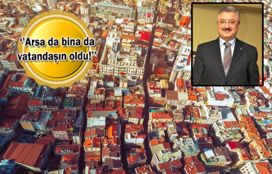 İmar barışıyla Türkiye'nin en büyük sorunu çözüldü!