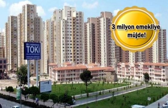 TOKİ'den emekliye 400 TL taksitle konut!
