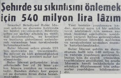 1965 yılında İstanbul'un su problemi 540 milyon lirayla halledilebilinirmiş!