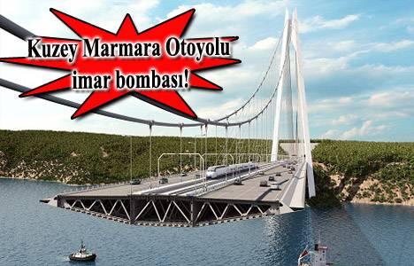 Kuzey Marmara Otoyolu imar planı askıda! 4 Mart'ta inecek!