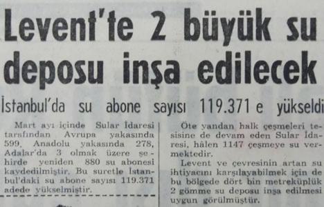 1965 yılında Levent'te 2 büyük su deposu yapılacakmış!