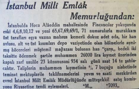 1934 yılında Fincancılar yokuşunda bulunan han 26 bin lira bedelle satılıkmış!