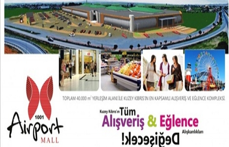 Kıbrıs 1001 Airport Mall 22 Mayıs'ta açılacak!