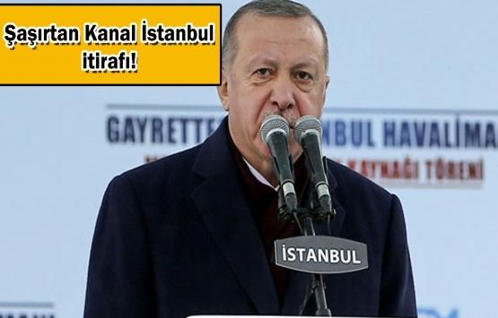 Cumhurbaşkanı Erdoğan: Kanal İstanbul'u yapmakta geç bile kaldık!