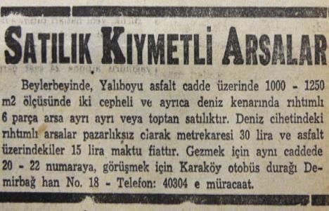 1951 yılında Beylerbeyi'nde deniz kenarında, metrekaresi 30 liraya arsa!