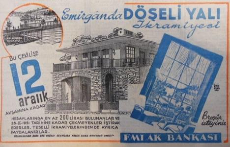 1950 Emlak Bankası'nın çekiliş ikramiyesi Emirgan'da yalıymış!
