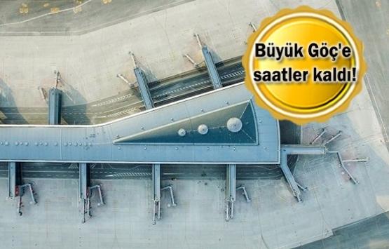 İstanbul Havaalanı'na taşınma bu gece başlıyor!