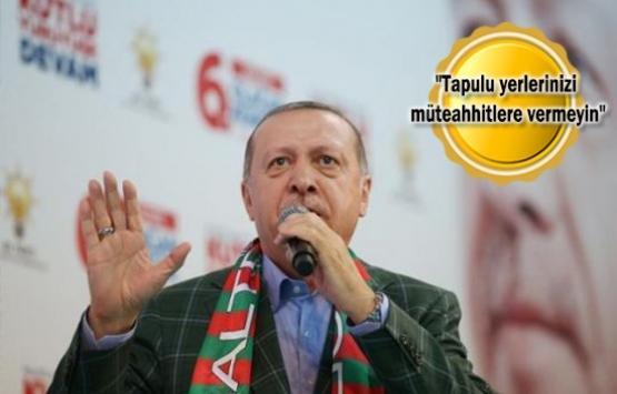 Cumhurbaşkanı Erdoğan'dan Beykozlulara müteahhit uyarısı!