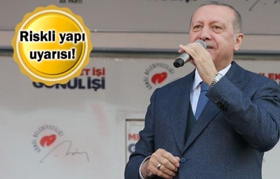 Cumhurbaşkanı: Riskli yapıların tahliyesinde halkımdan destek bekliyorum!