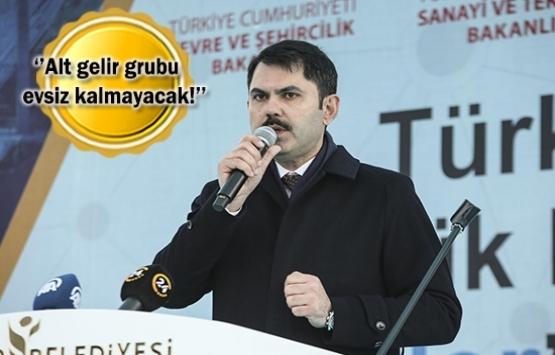 Murat Kurum: İstanbul'da herkes ev sahibi olacak!