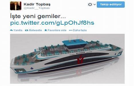 Kadir Topbaş, İstanbul'un yeni gemilerini Twitter'dan tanıttı!