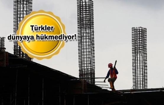 Türk inşaat sektörü, dünyayı yeniden inşa ediyor!
