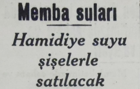 1939 yılında Hamidiye Suyu şişelerle satılacakmış!