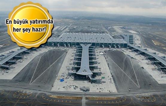 İstanbul Yeni Havalimanı'nın açılışına 10 gün kaldı!