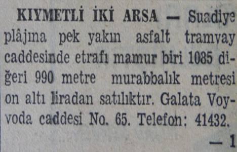 1942 yılında Kadıköy Suadiye'de iki arsa metrekaresi 16 liradan satılacakmış!